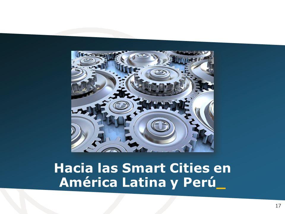 Hacia las Smart Cities en América Latina y Perú_