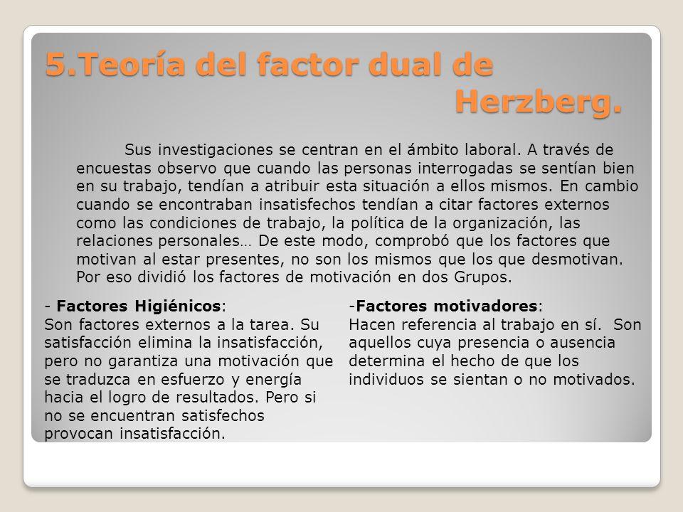 5.Teoría del factor dual de Herzberg.
