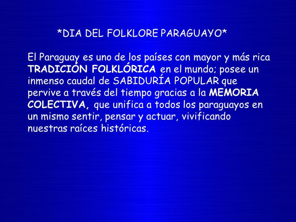 *DIA DEL FOLKLORE PARAGUAYO*