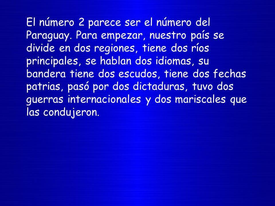 El número 2 parece ser el número del Paraguay