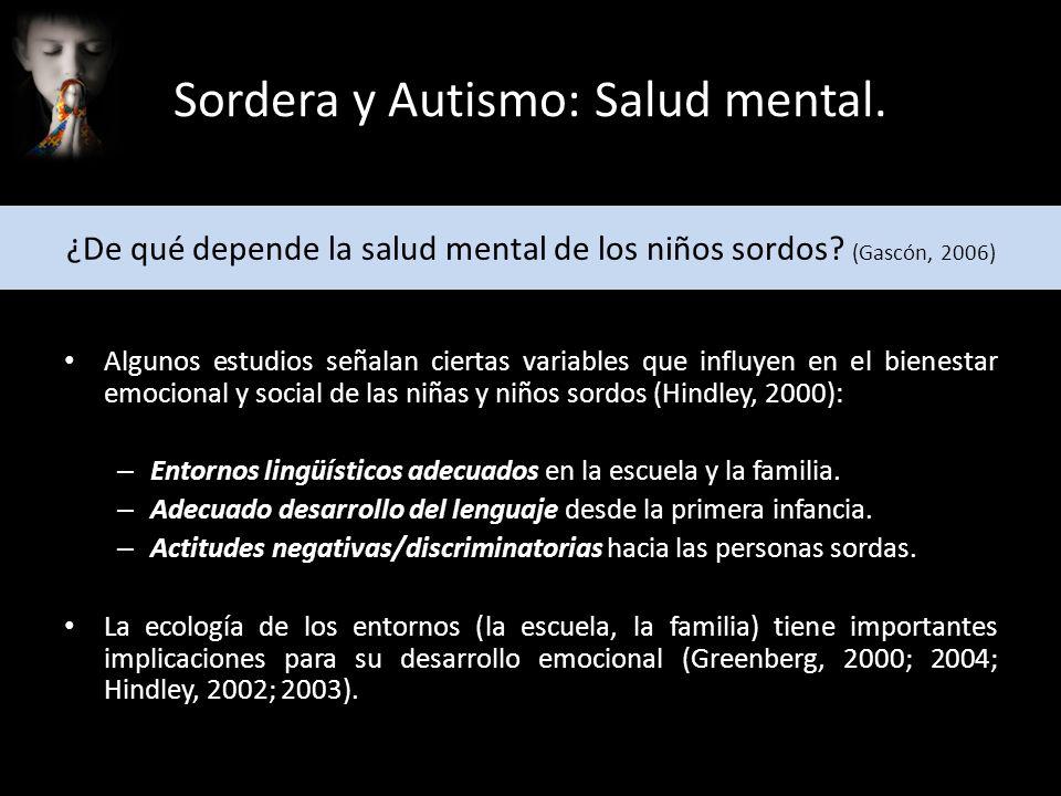 ¿De qué depende la salud mental de los niños sordos (Gascón, 2006)