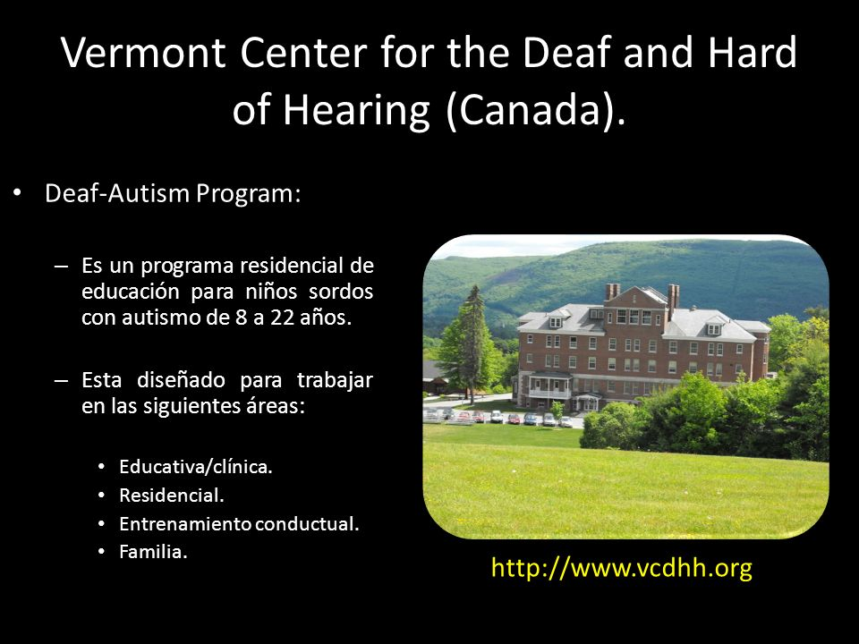 Vermont Center for the Deaf and Hard of Hearing (Canada).