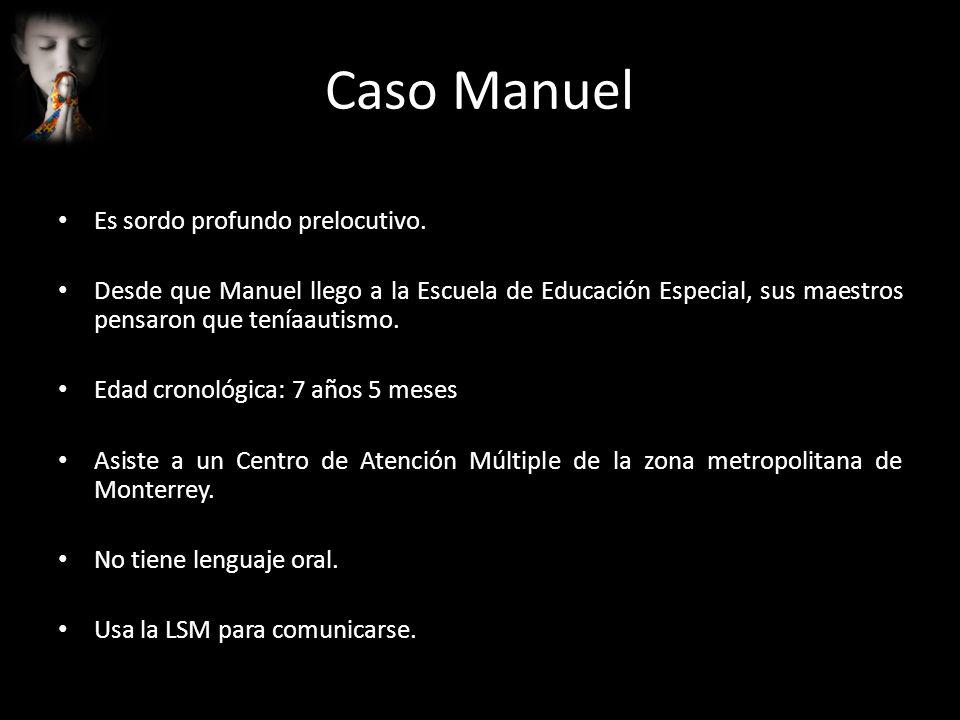 Caso Manuel Es sordo profundo prelocutivo.