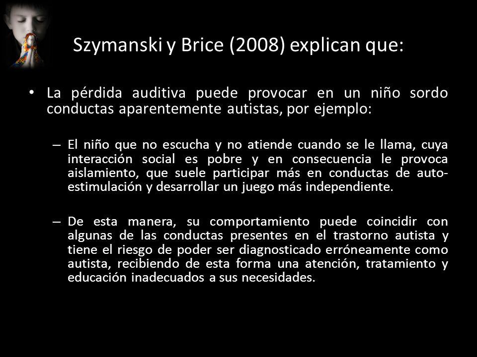 Szymanski y Brice (2008) explican que: