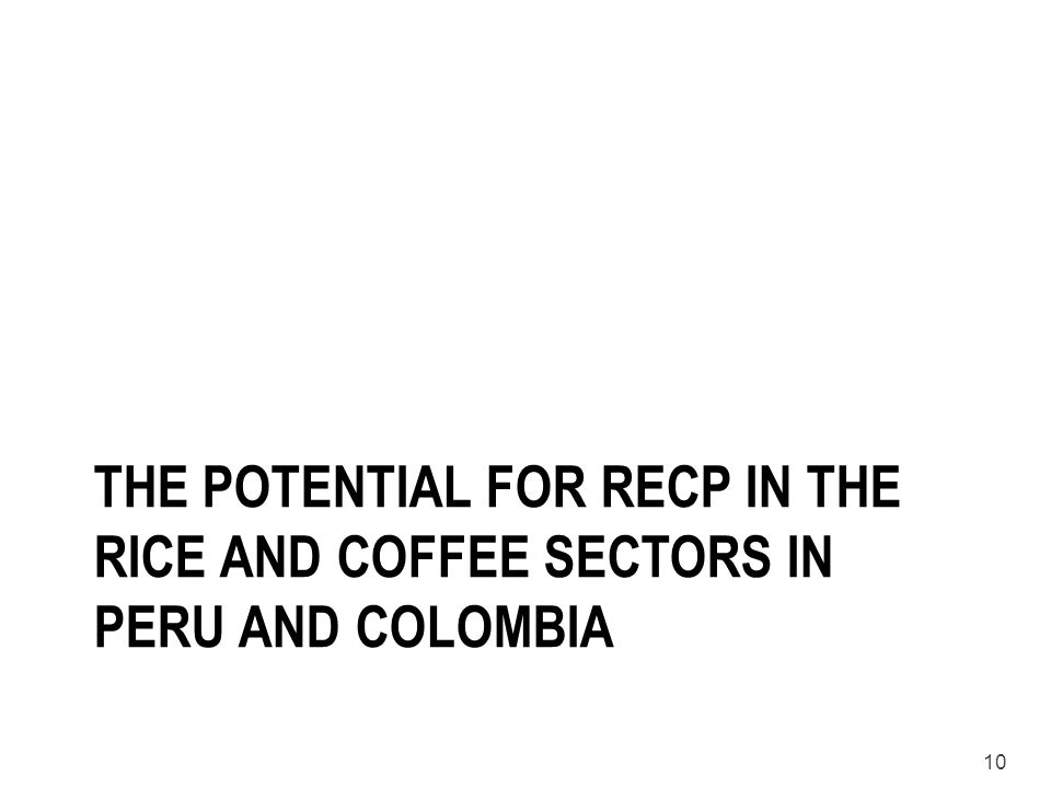 The potential for RECP in the rice and coffee sectors in Peru and Colombia