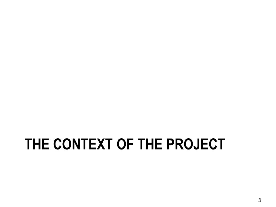 The context of the project