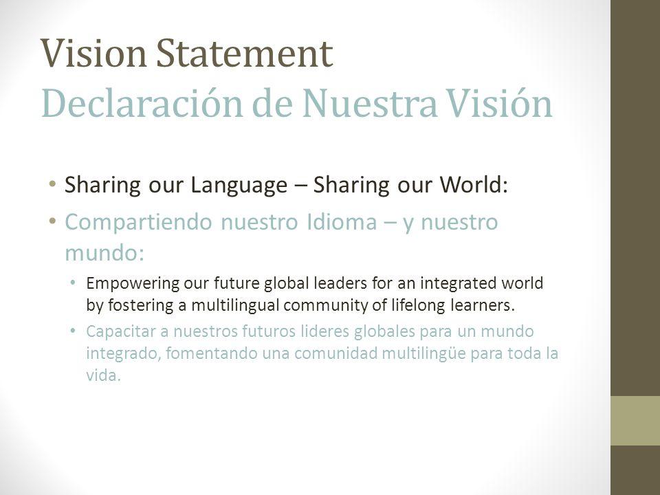 Vision Statement Declaración de Nuestra Visión