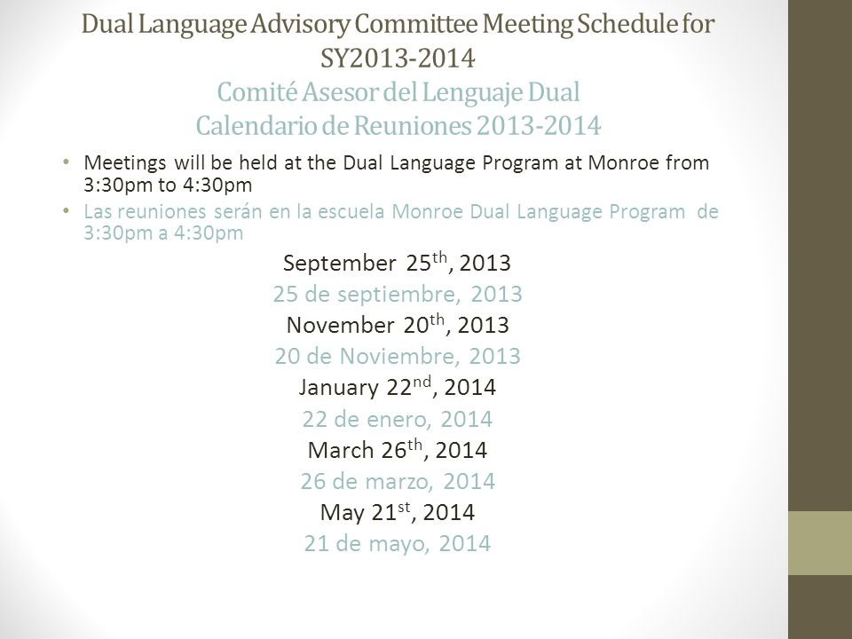 Dual Language Advisory Committee Meeting Schedule for SY2013-2014 Comité Asesor del Lenguaje Dual Calendario de Reuniones 2013-2014