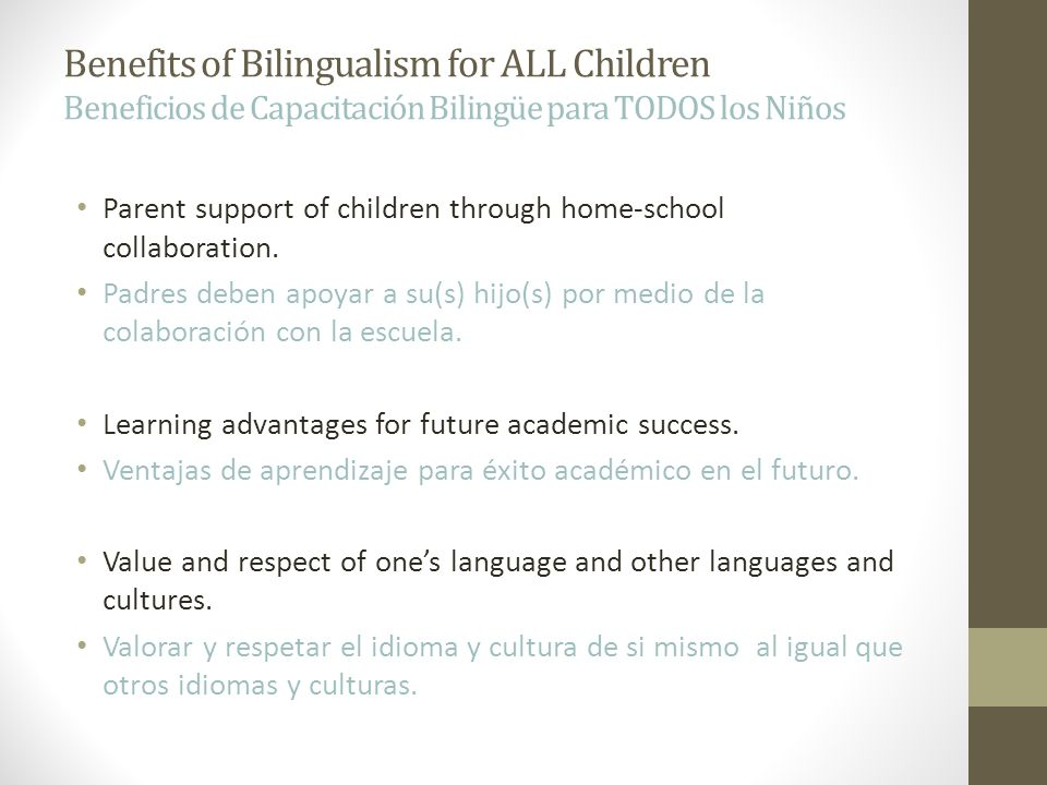 Benefits of Bilingualism for ALL Children Beneficios de Capacitación Bilingüe para TODOS los Niños