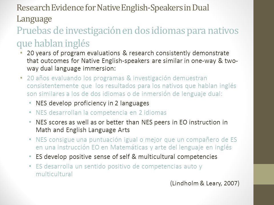 Research Evidence for Native English-Speakers in Dual Language Pruebas de investigación en dos idiomas para nativos que hablan inglés