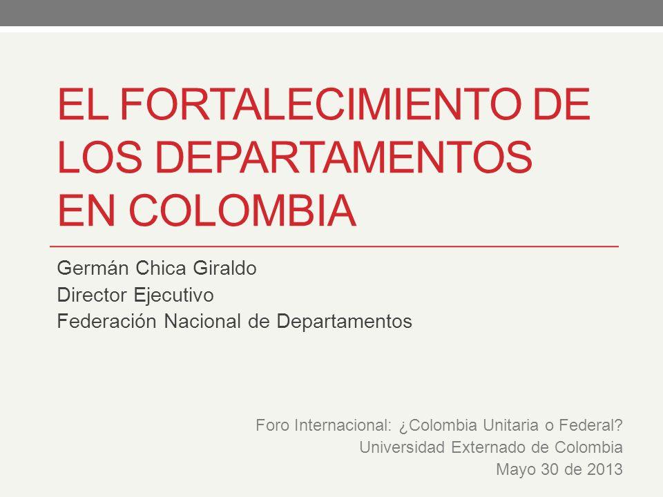 EL FORTALECIMIENTO DE LOS DEPARTAMENTOS EN COLOMBIA