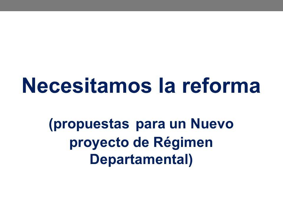 Necesitamos la reforma (propuestas para un Nuevo proyecto de Régimen Departamental)