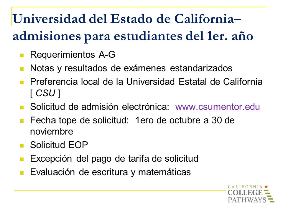 Universidad del Estado de California–admisiones para estudiantes del 1er. año