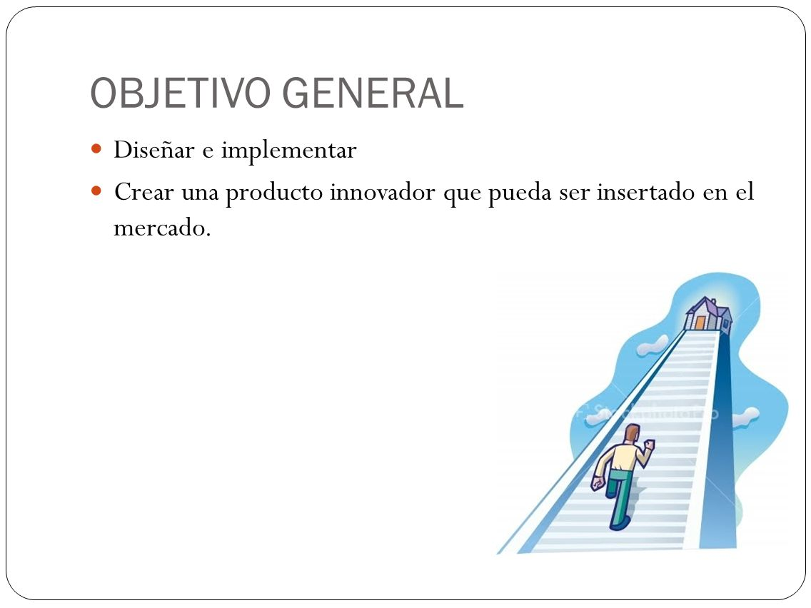 OBJETIVO GENERAL Diseñar e implementar