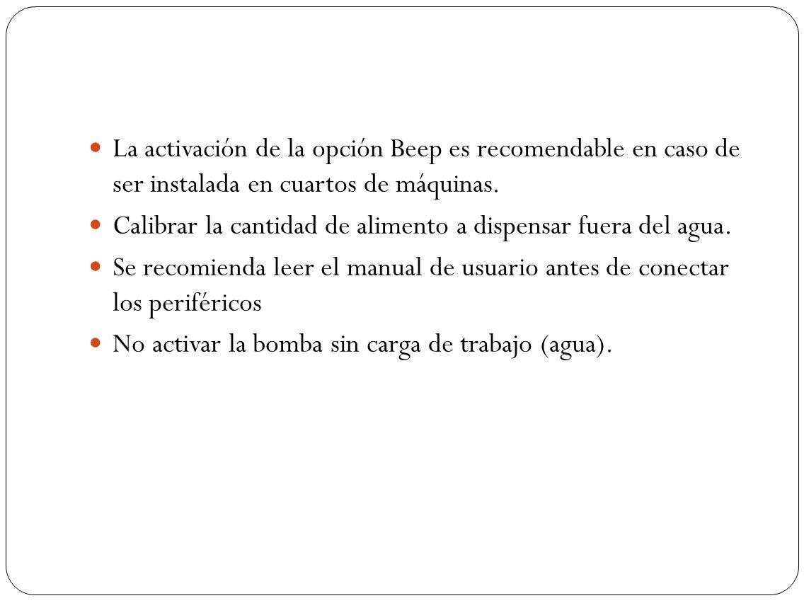 La activación de la opción Beep es recomendable en caso de ser instalada en cuartos de máquinas.