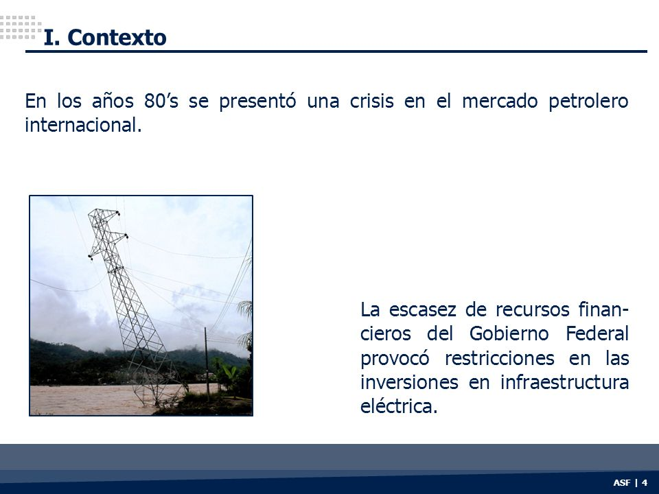 I. Contexto En los años 80's se presentó una crisis en el mercado petrolero internacional.