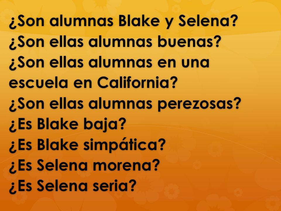 ¿Son alumnas Blake y Selena. ¿Son ellas alumnas buenas