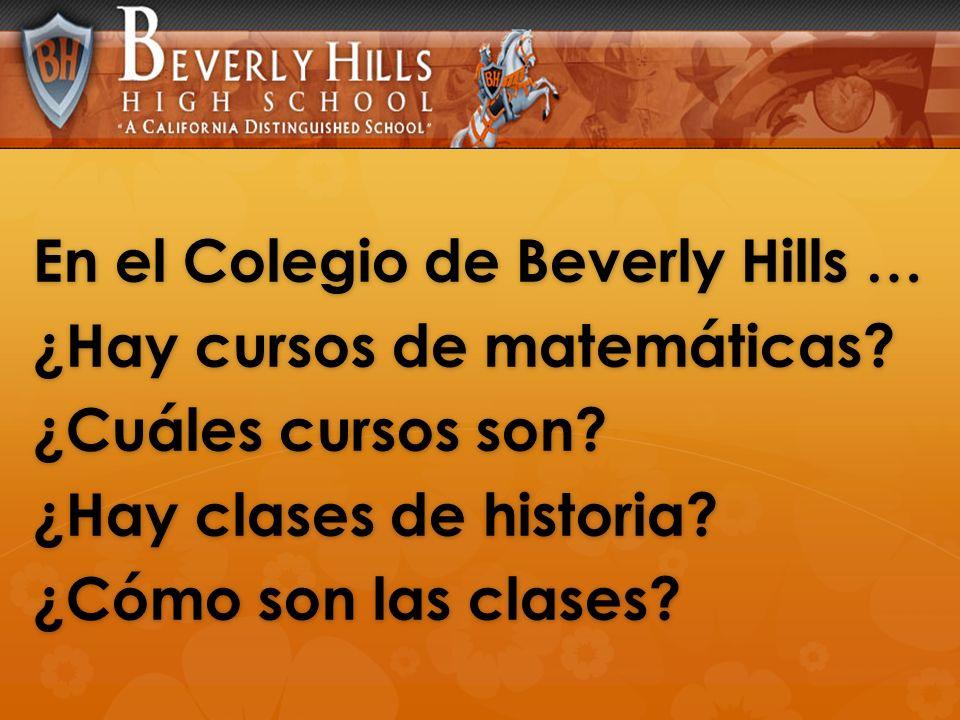 En el Colegio de Beverly Hills … ¿Hay cursos de matemáticas