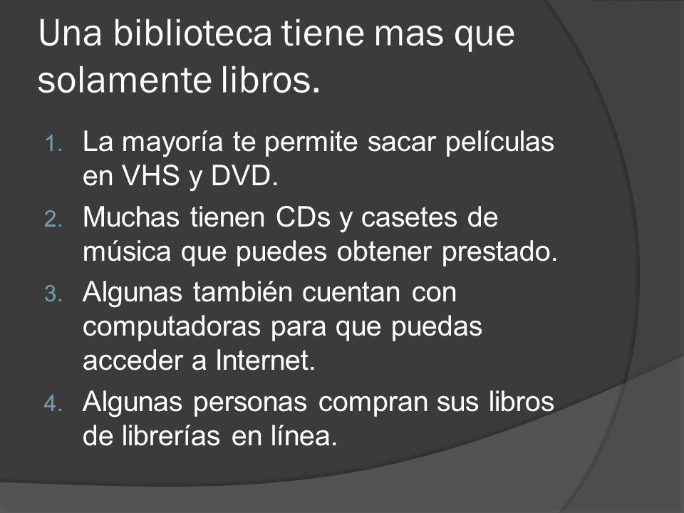 Una biblioteca tiene mas que solamente libros.