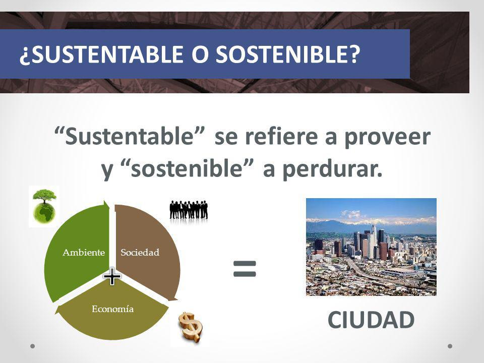 Sustentable se refiere a proveer y sostenible a perdurar.