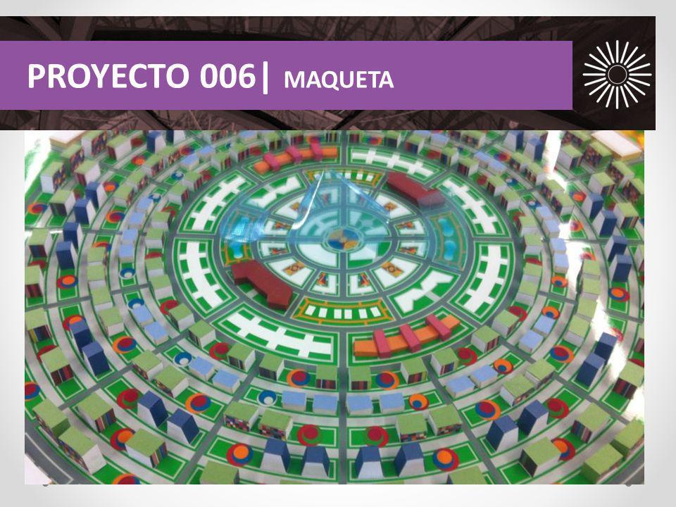 PROYECTO 006| MAQUETA