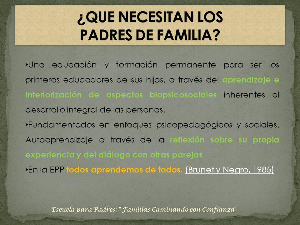 ¿QUE NECESITAN LOS PADRES DE FAMILIA