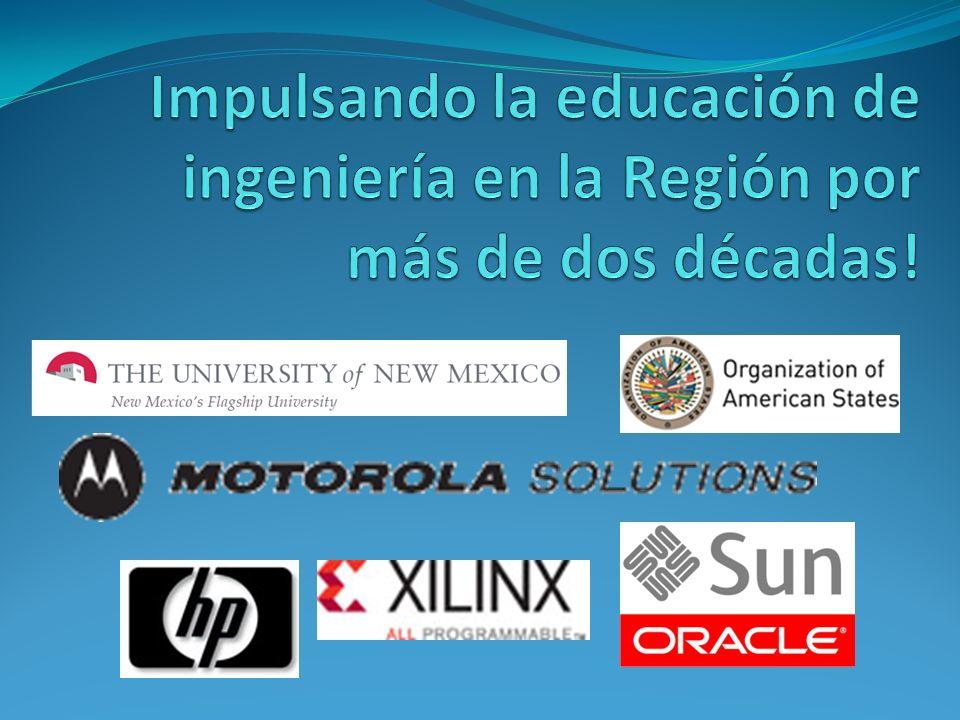 Impulsando la educación de ingeniería en la Región por más de dos décadas!