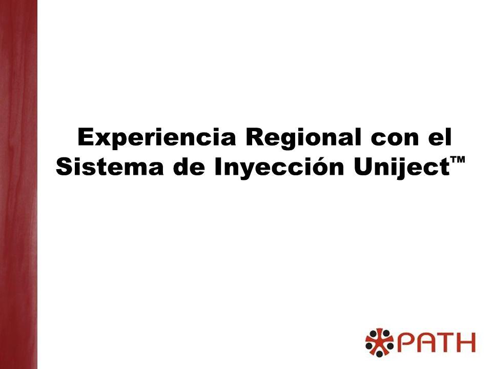 Experiencia Regional con el Sistema de Inyección Uniject™