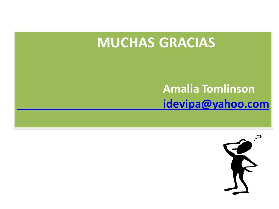 MUCHAS GRACIAS Amalia Tomlinson idevipa@yahoo.com