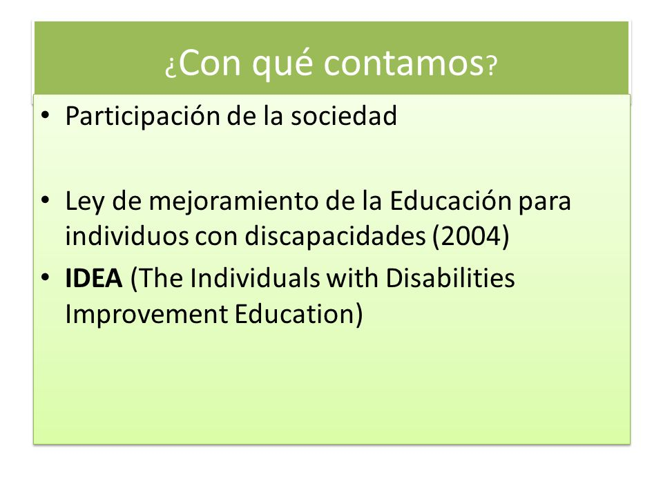 ¿Con qué contamos Participación de la sociedad. Ley de mejoramiento de la Educación para individuos con discapacidades (2004)