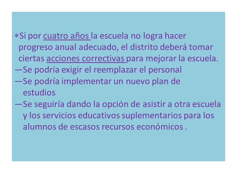 —Los alumnos de familias de escasos recursos económicos tienen derecho a recibir servicios educativos suplementarios, tales como la tutoría o clases de recuperación autorizadas por el estado.