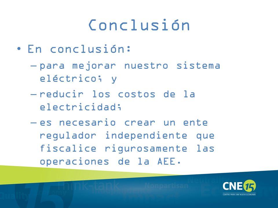 Conclusión En conclusión: para mejorar nuestro sistema eléctrico; y
