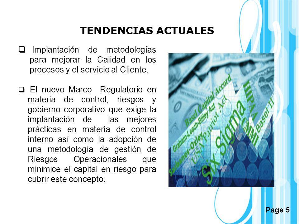 TENDENCIAS ACTUALES Implantación de metodologías para mejorar la Calidad en los procesos y el servicio al Cliente.