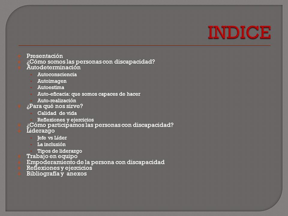INDICE Presentación ¿Cómo somos las personas con discapacidad