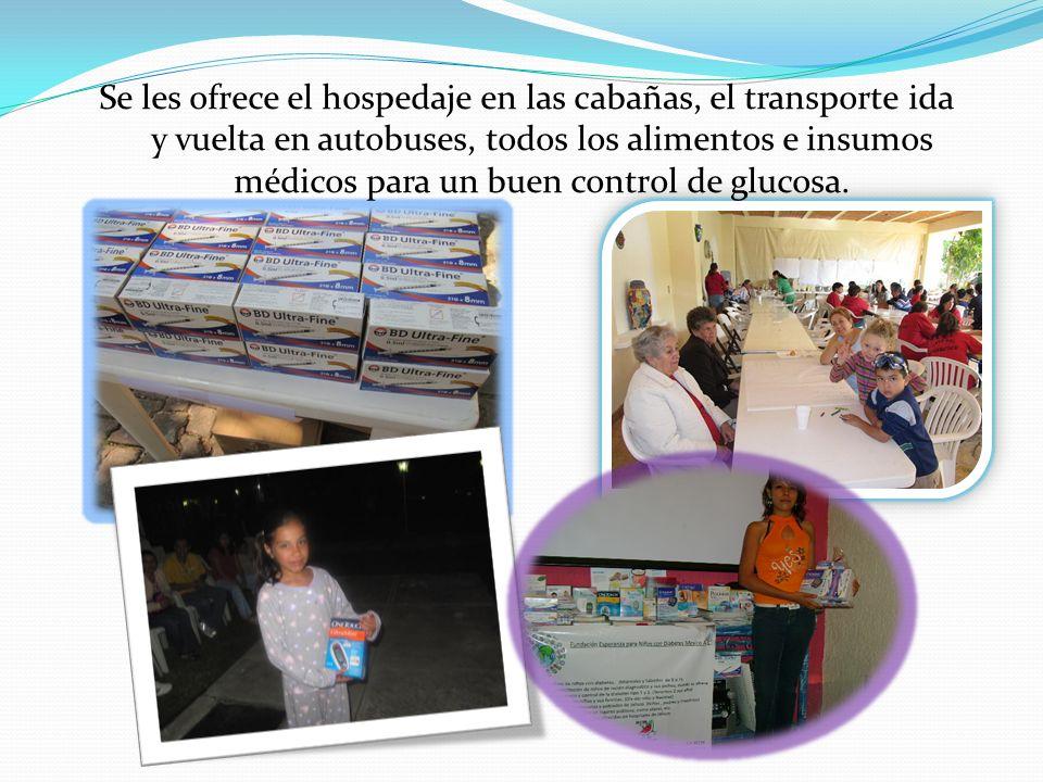 Se les ofrece el hospedaje en las cabañas, el transporte ida y vuelta en autobuses, todos los alimentos e insumos médicos para un buen control de glucosa.