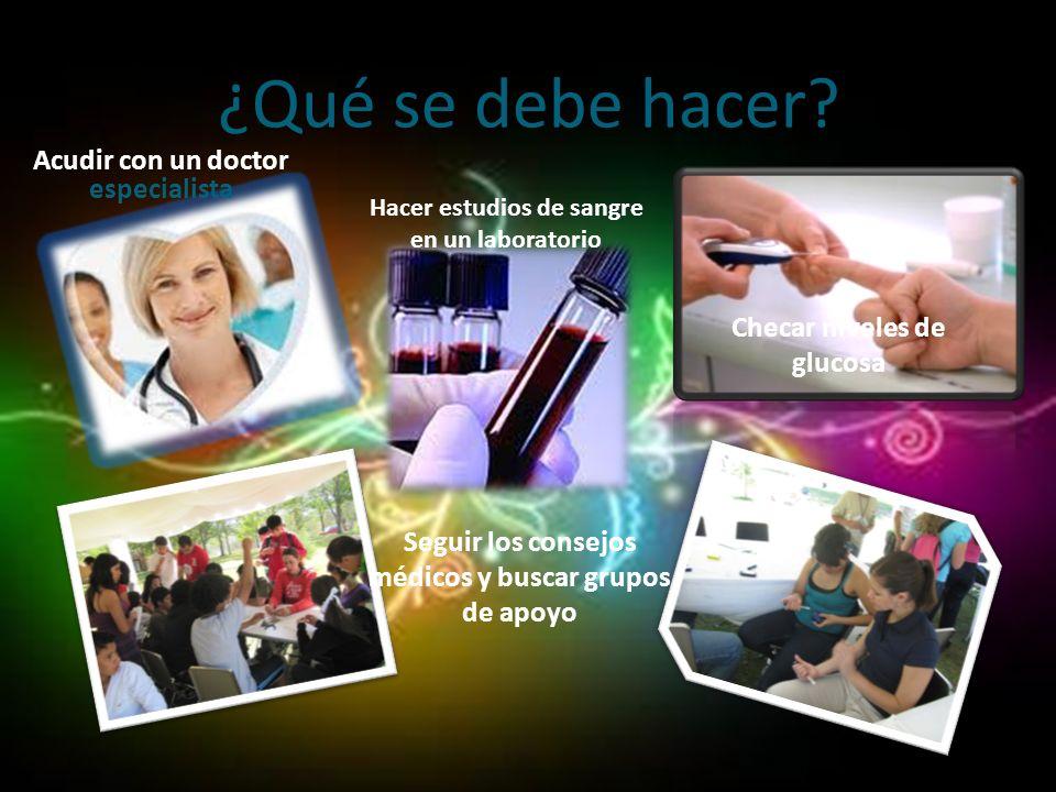 ¿Qué se debe hacer Acudir con un doctor especialista