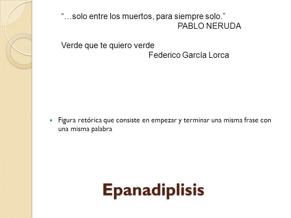 Epanadiplisis …solo entre los muertos, para siempre solo.