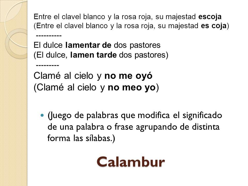 Calambur Clamé al cielo y no me oyó (Clamé al cielo y no meo yo)