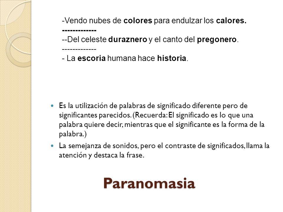 Paranomasia -Vendo nubes de colores para endulzar los calores.