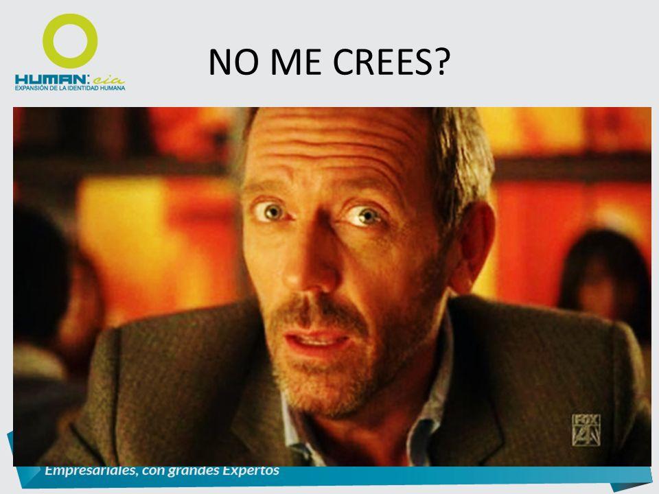NO ME CREES