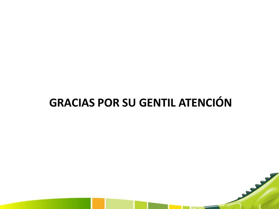 GRACIAS POR SU GENTIL ATENCIÓN