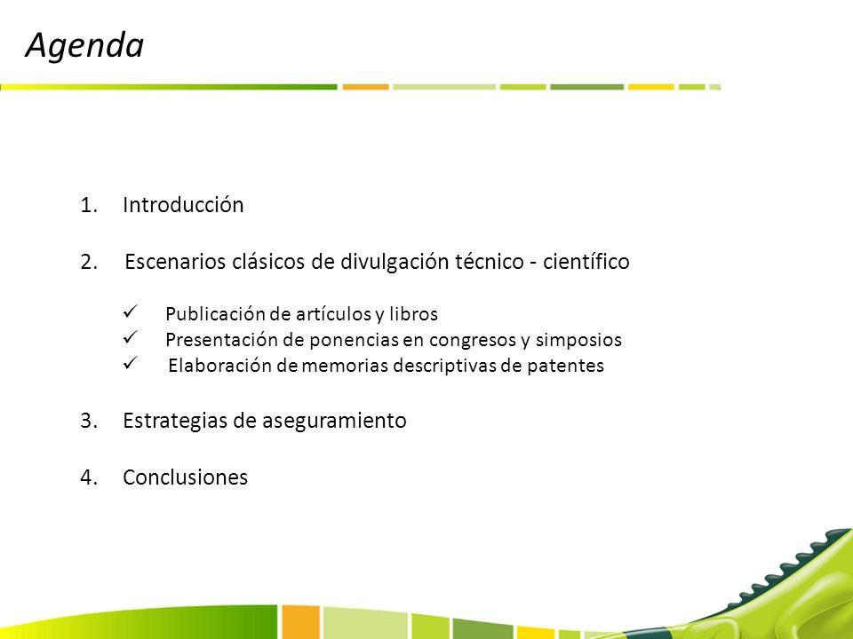Agenda Introducción. 2. Escenarios clásicos de divulgación técnico - científico. Publicación de artículos y libros.