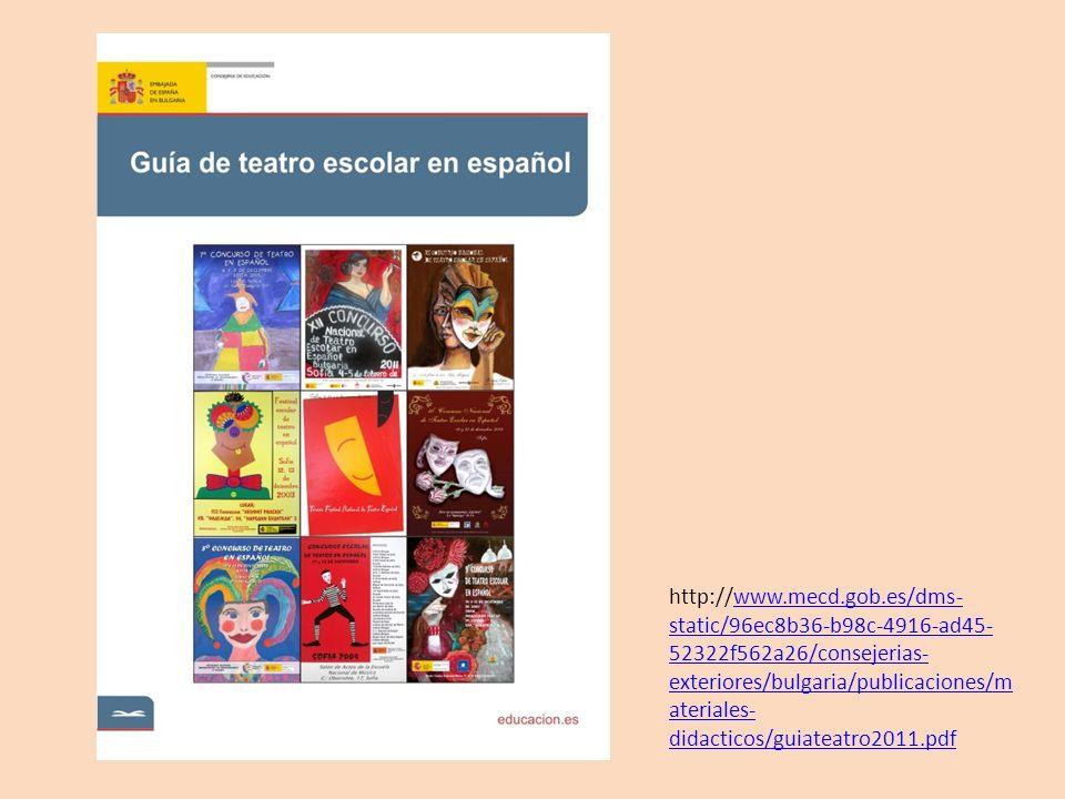http://www.mecd.gob.es/dms-static/96ec8b36-b98c-4916-ad45-52322f562a26/consejerias-exteriores/bulgaria/publicaciones/materiales-didacticos/guiateatro2011.pdf