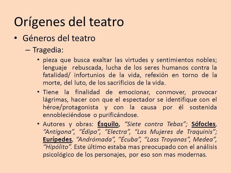Orígenes del teatro Géneros del teatro Tragedia: