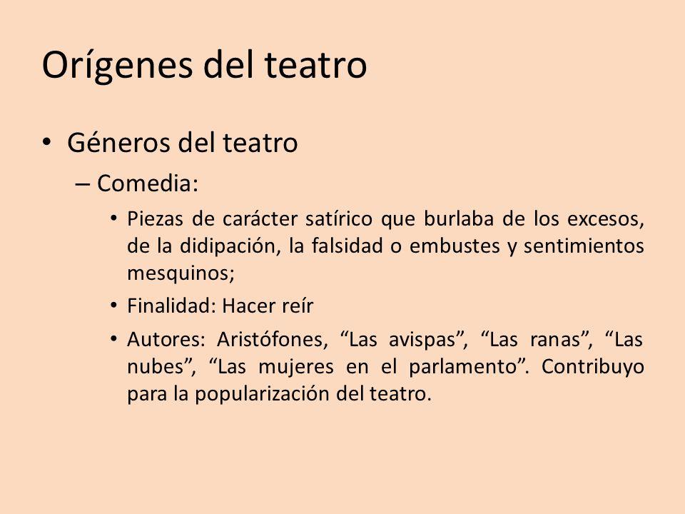 Orígenes del teatro Géneros del teatro Comedia: