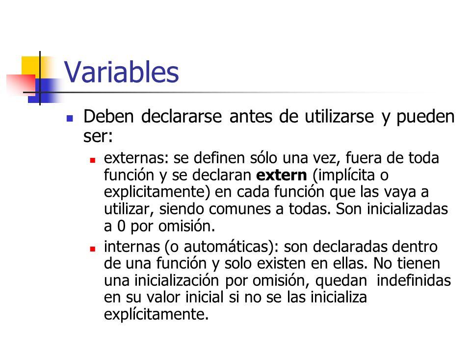 Variables Deben declararse antes de utilizarse y pueden ser: