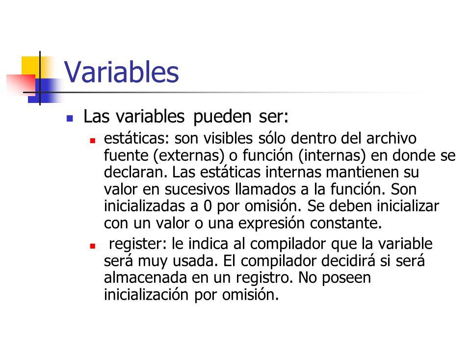 Variables Las variables pueden ser: