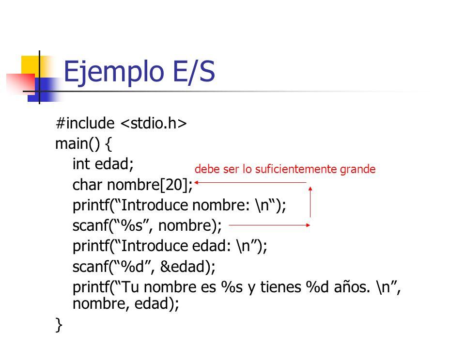 Ejemplo E/S #include <stdio.h> main() { int edad;
