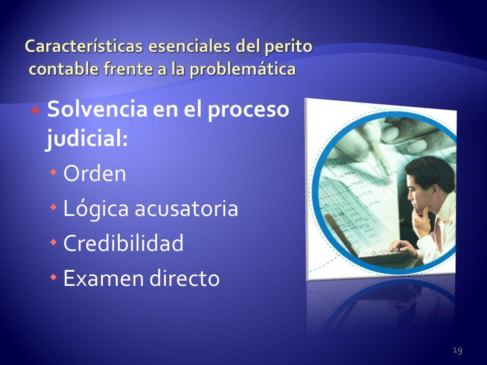 Solvencia en el proceso judicial: Orden Lógica acusatoria Credibilidad
