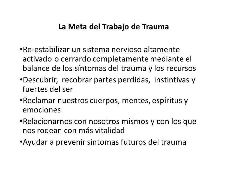 La Meta del Trabajo de Trauma